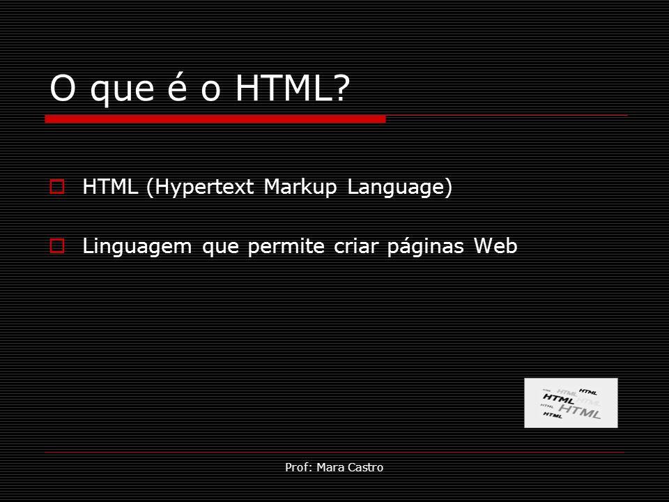 O que é o HTML HTML (Hypertext Markup Language)