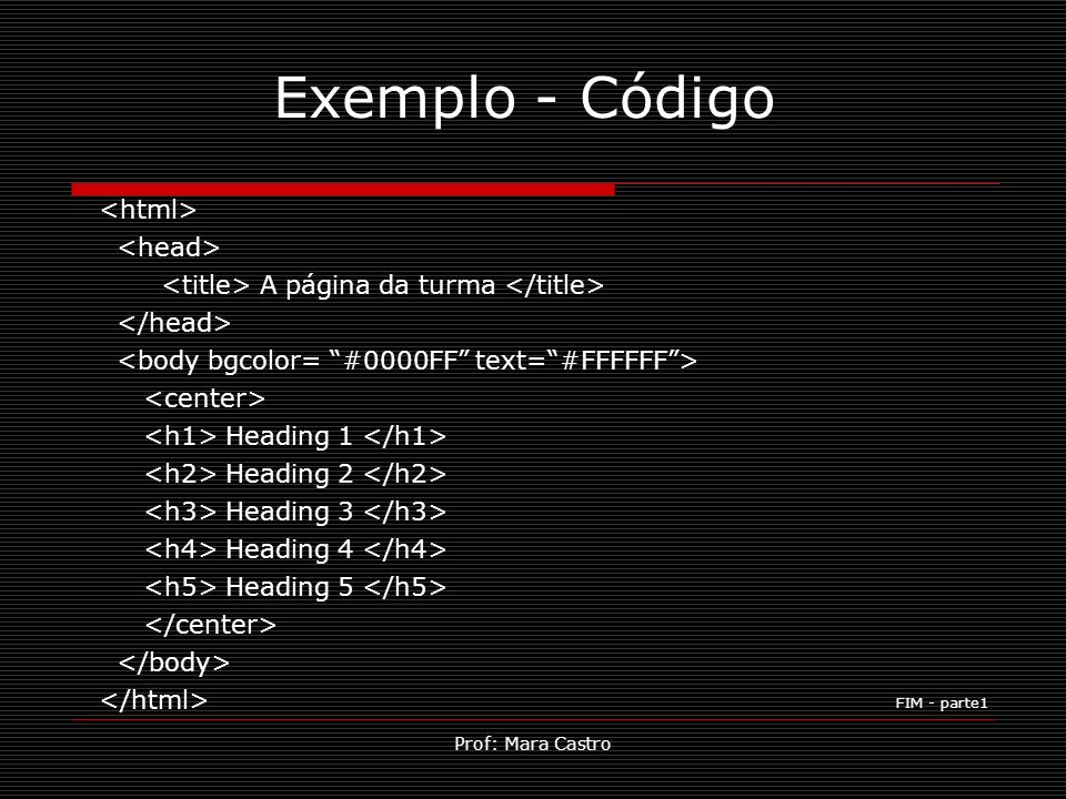Exemplo - Código <html> <head>