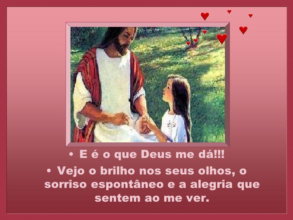 E é o que Deus me dá!!.