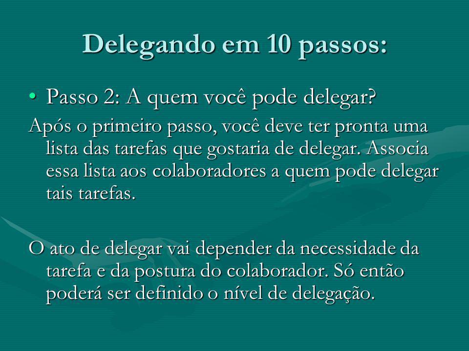 Delegando em 10 passos: Passo 2: A quem você pode delegar