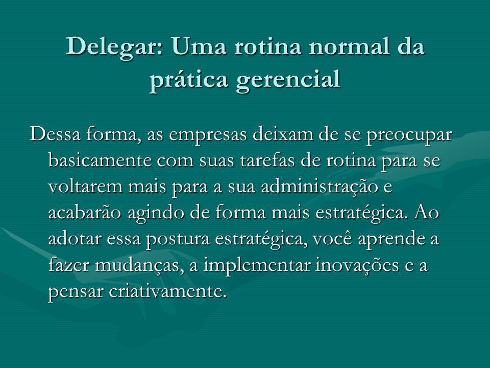 Delegar: Uma rotina normal da prática gerencial