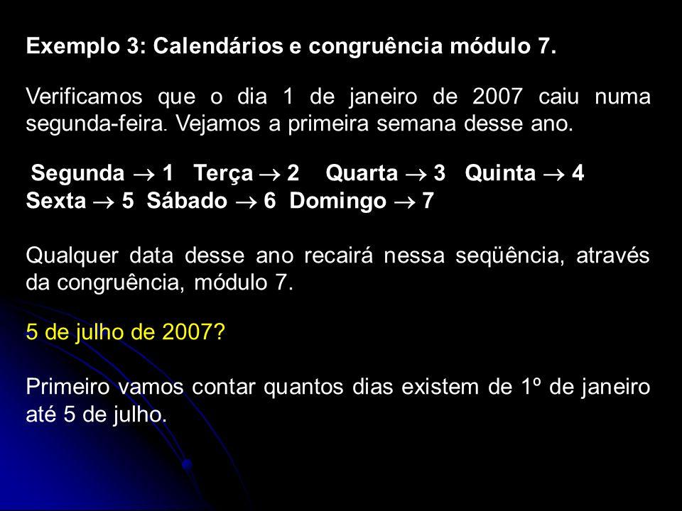 Exemplo 3: Calendários e congruência módulo 7.