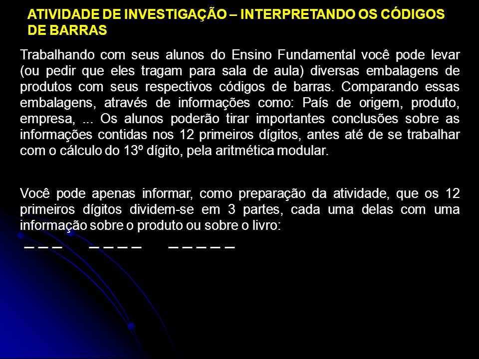 ATIVIDADE DE INVESTIGAÇÃO – INTERPRETANDO OS CÓDIGOS DE BARRAS