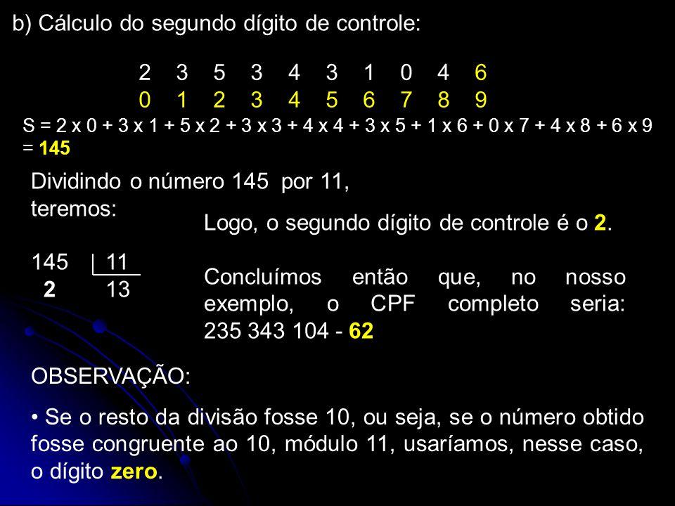 b) Cálculo do segundo dígito de controle: