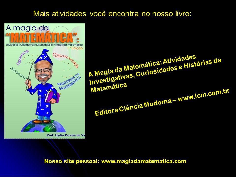 Nosso site pessoal: www.magiadamatematica.com