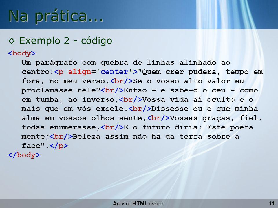 Na prática... Exemplo 2 - código <body>