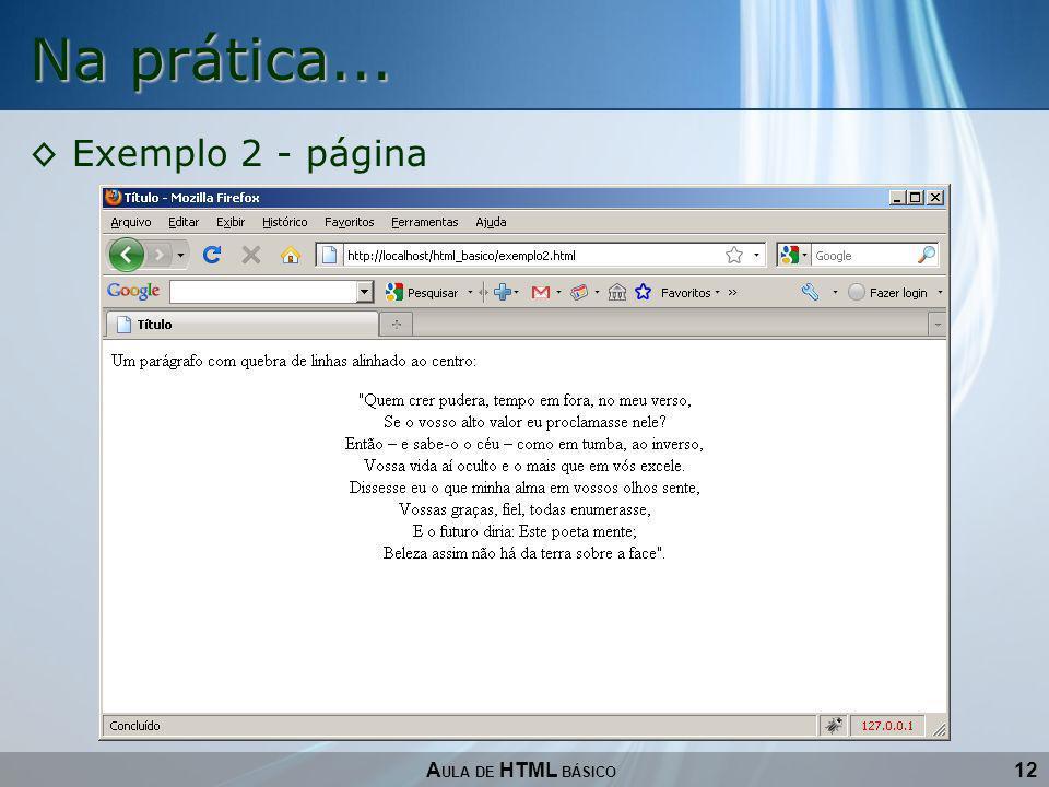 Na prática... Exemplo 2 - página AULA DE HTML BÁSICO 12