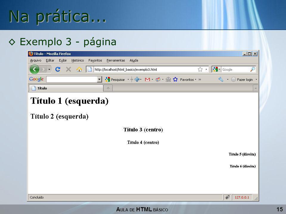 Na prática... Exemplo 3 - página AULA DE HTML BÁSICO 15