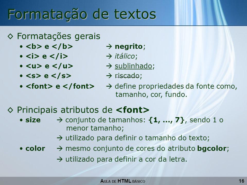 Formatação de textos Formatações gerais