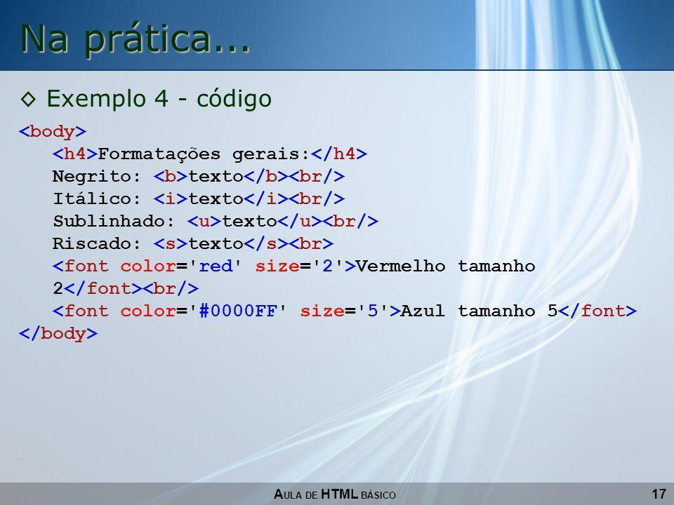 Na prática... Exemplo 4 - código <body>