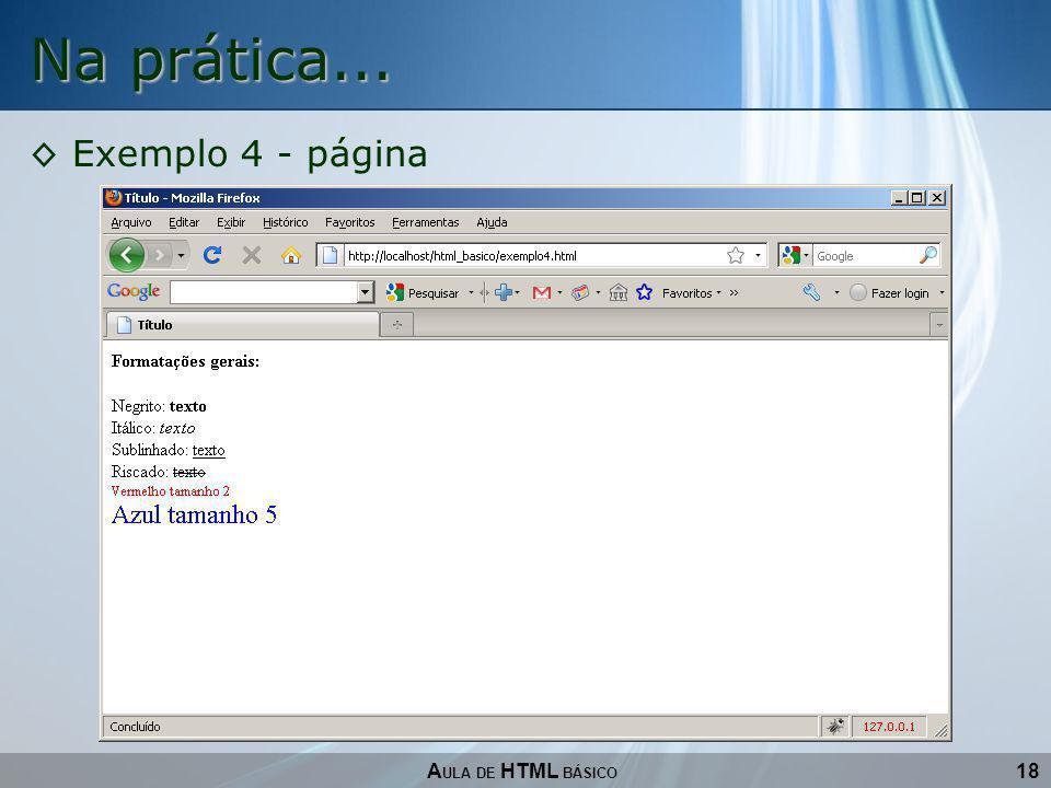 Na prática... Exemplo 4 - página AULA DE HTML BÁSICO 18