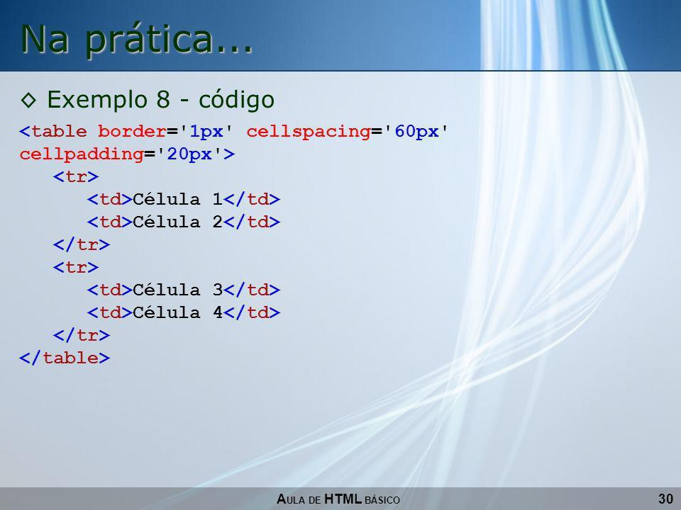 Na prática... Exemplo 8 - código