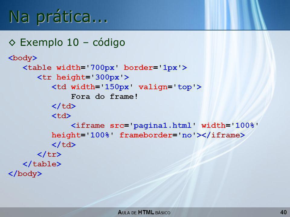 Na prática... Exemplo 10 – código <body>