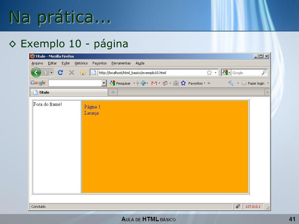 Na prática... Exemplo 10 - página AULA DE HTML BÁSICO 41