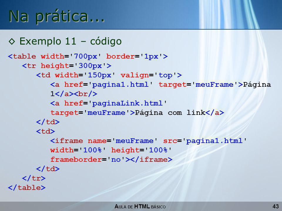 Na prática... Exemplo 11 – código