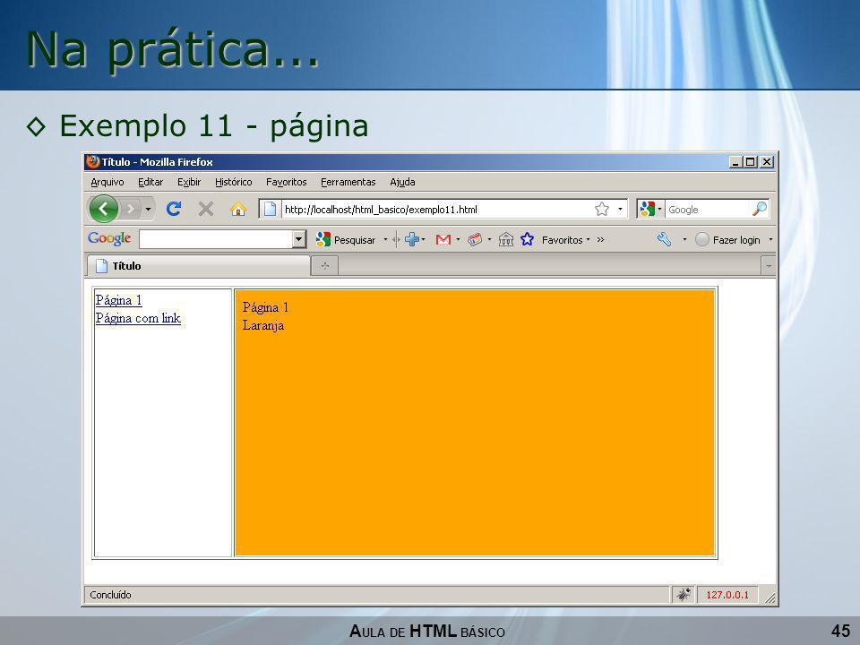 Na prática... Exemplo 11 - página AULA DE HTML BÁSICO 45