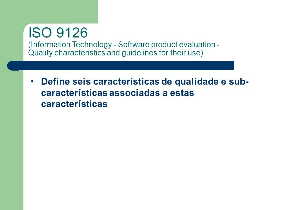 ISO 9126 (Information Technology - Software product evaluation - Quality characteristics and guidelines for their use)