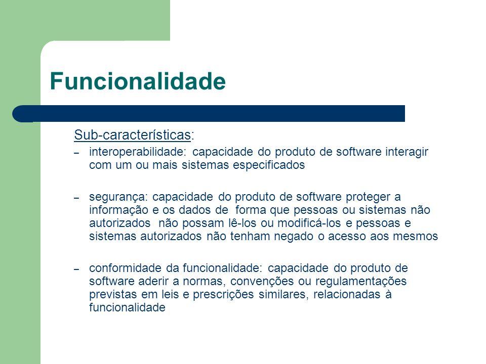 Funcionalidade Sub-características: