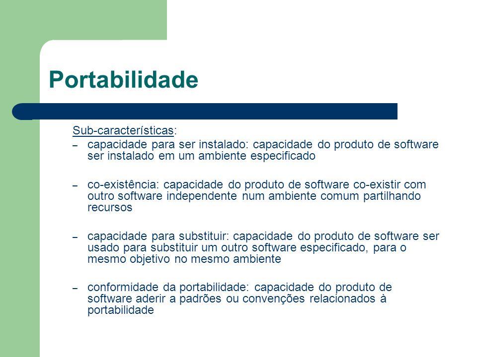 Portabilidade Sub-características: