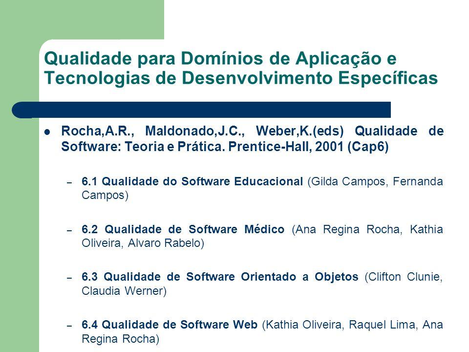 Qualidade para Domínios de Aplicação e Tecnologias de Desenvolvimento Específicas