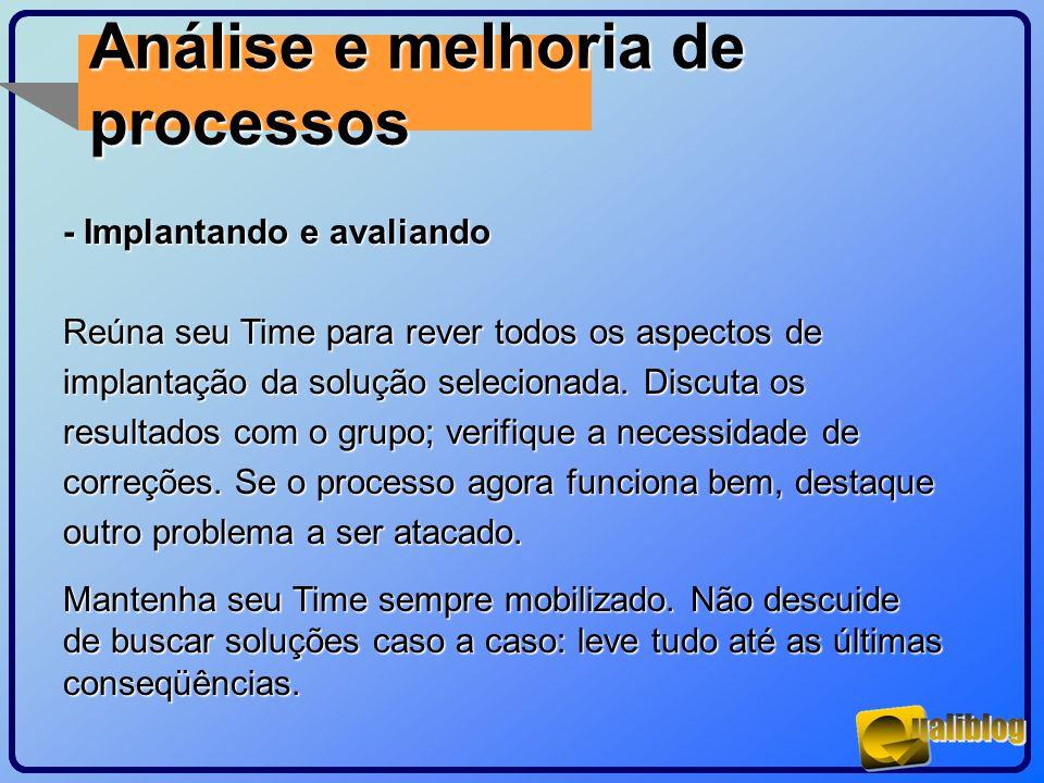 Análise e melhoria de processos - Implantando e avaliando