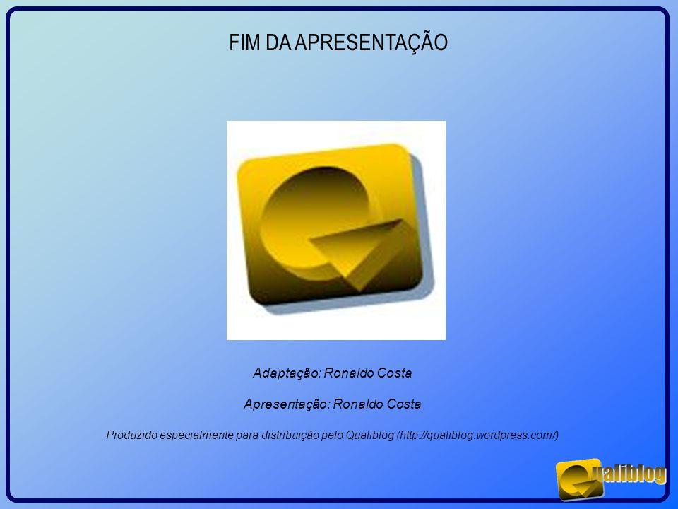 FIM DA APRESENTAÇÃO Adaptação: Ronaldo Costa
