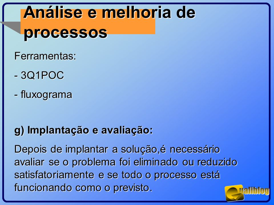 Análise e melhoria de processos Ferramentas: - 3Q1POC - fluxograma