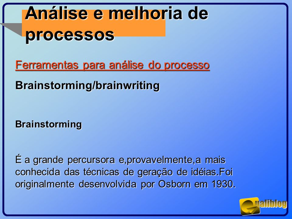 Análise e melhoria de processos Ferramentas para análise do processo