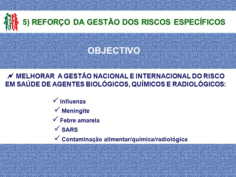 5) REFORÇO DA GESTÃO DOS RISCOS ESPECÍFICOS