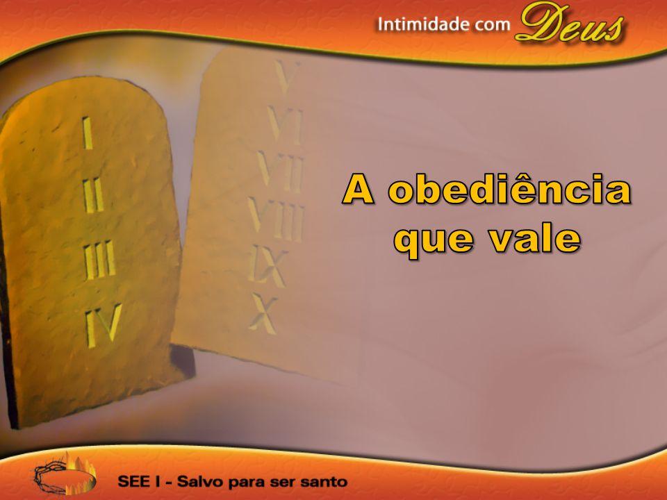 A obediência que vale