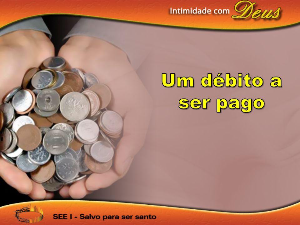 Um débito a ser pago