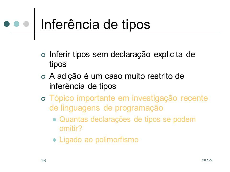 Inferência de tipos Inferir tipos sem declaração explicita de tipos