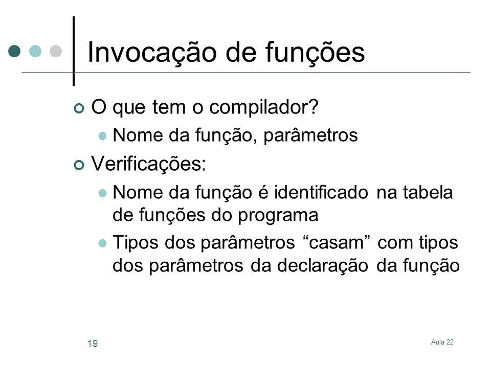 Invocação de funções O que tem o compilador Verificações: