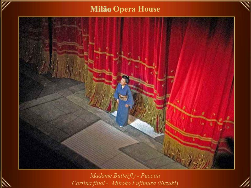Milão Opera House Madame Butterfly - Puccini