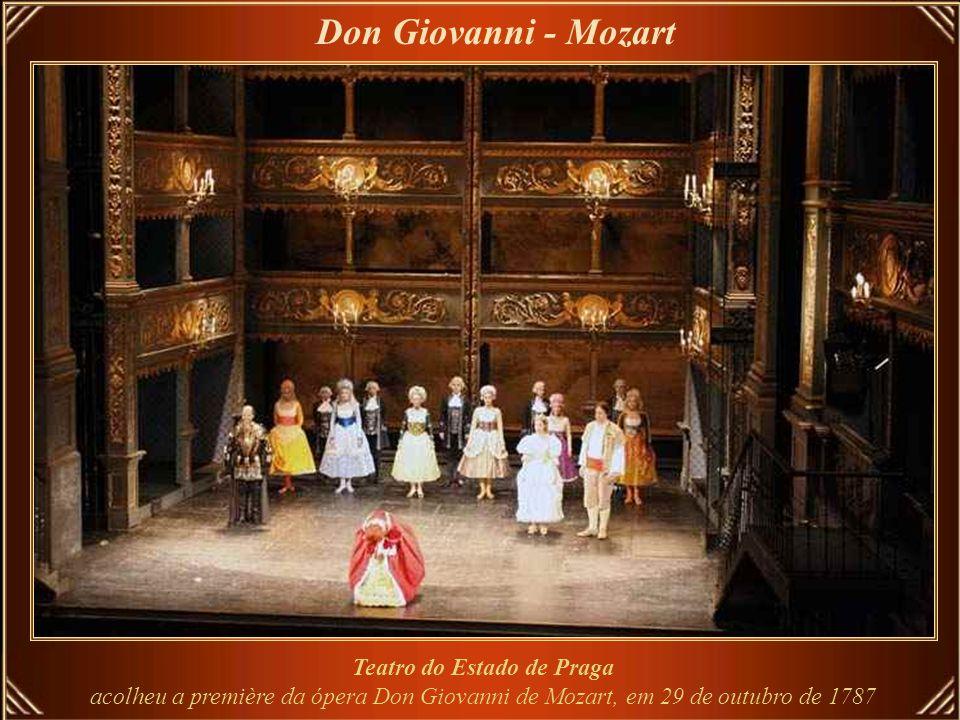 Don Giovanni - Mozart Teatro do Estado de Praga acolheu a première da ópera Don Giovanni de Mozart, em 29 de outubro de 1787.