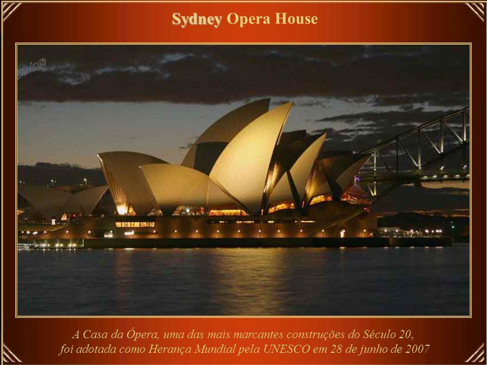 Sydney Opera House A Casa da Ópera, uma das mais marcantes construções do Século 20,