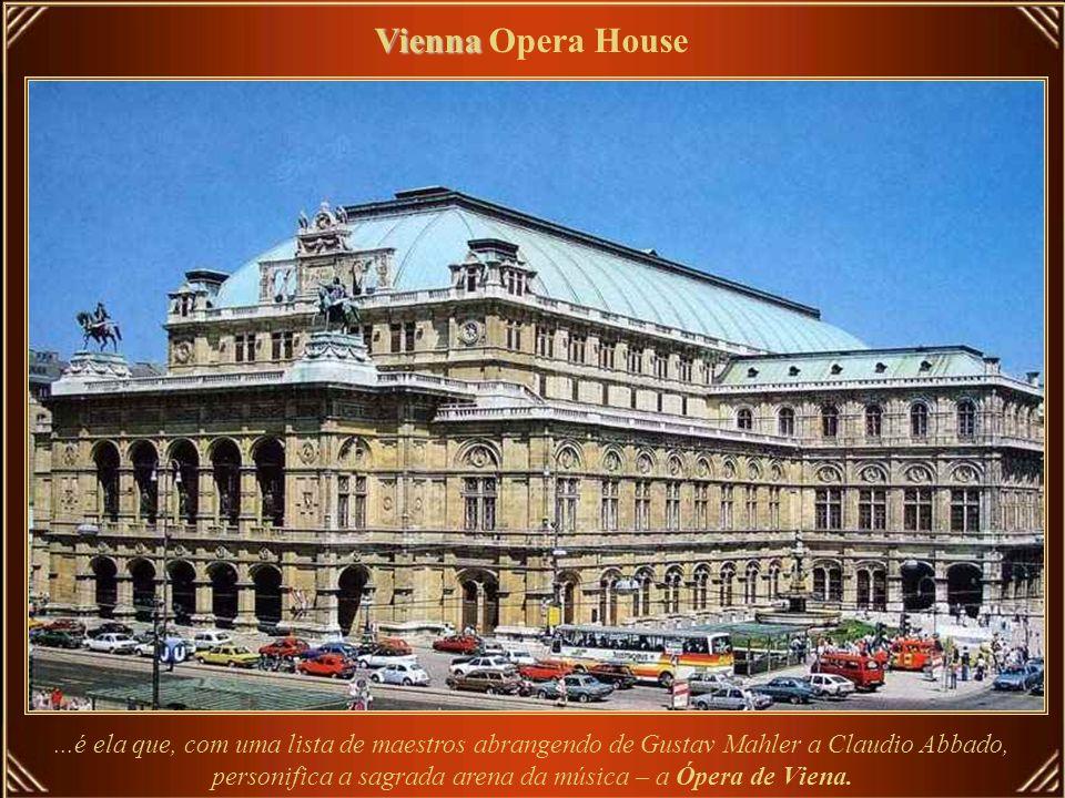 personifica a sagrada arena da música – a Ópera de Viena.