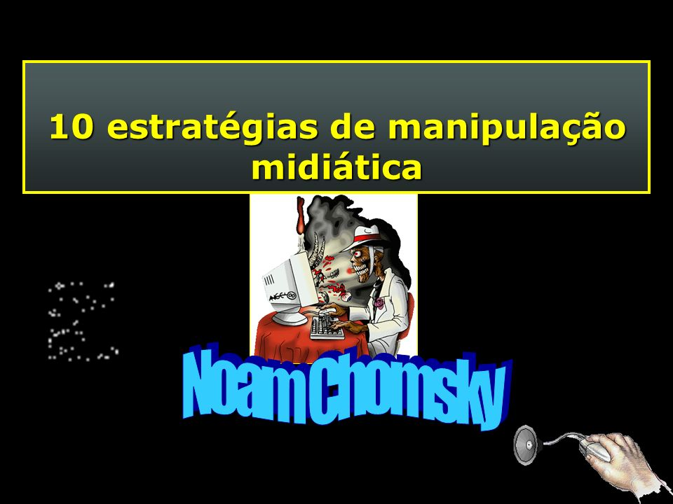 10 estratégias de manipulação midiática