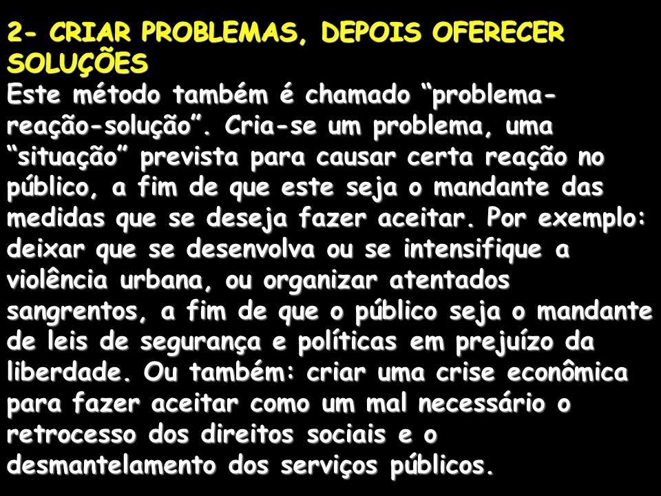 2- CRIAR PROBLEMAS, DEPOIS OFERECER SOLUÇÕES