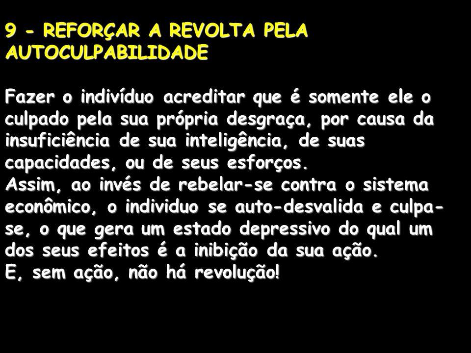 9 - REFORÇAR A REVOLTA PELA AUTOCULPABILIDADE