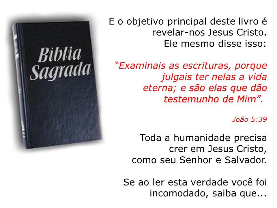E o objetivo principal deste livro é revelar-nos Jesus Cristo.