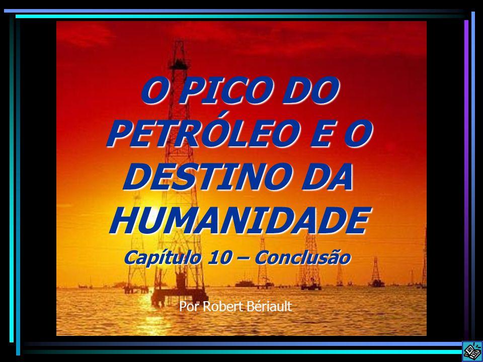 O PICO DO PETRÓLEO E O DESTINO DA HUMANIDADE