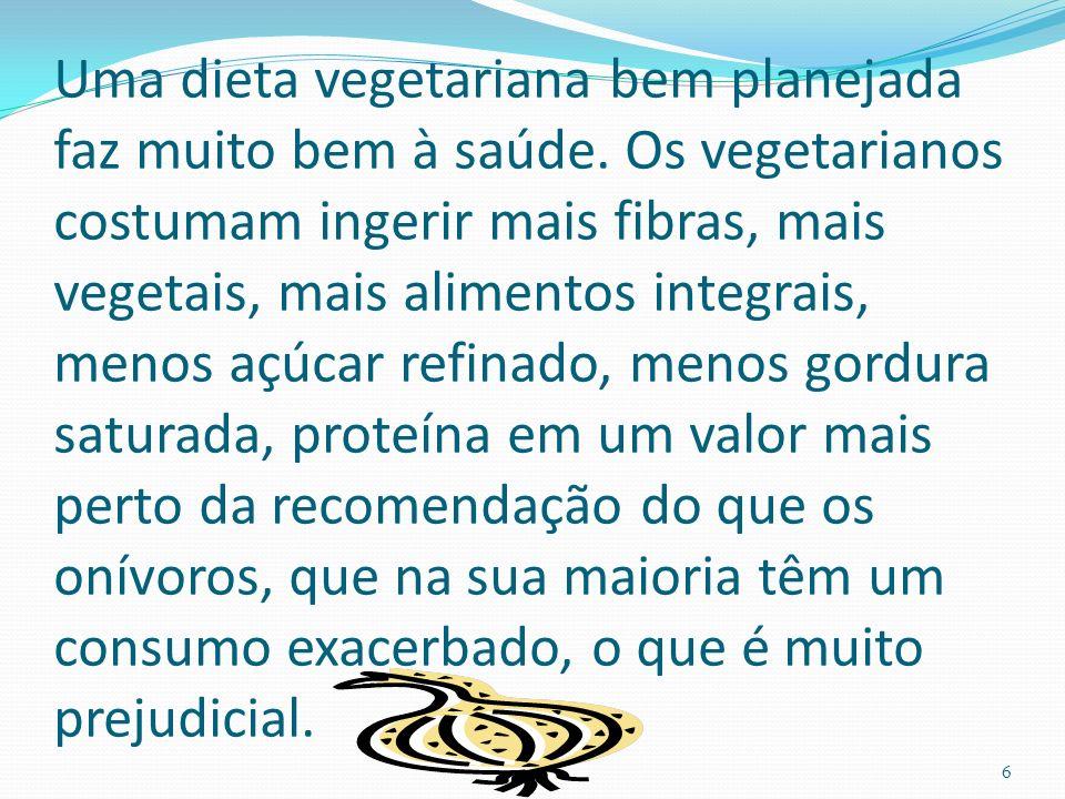 Uma dieta vegetariana bem planejada faz muito bem à saúde