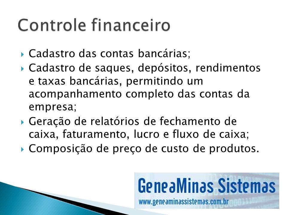 Controle financeiro Cadastro das contas bancárias;