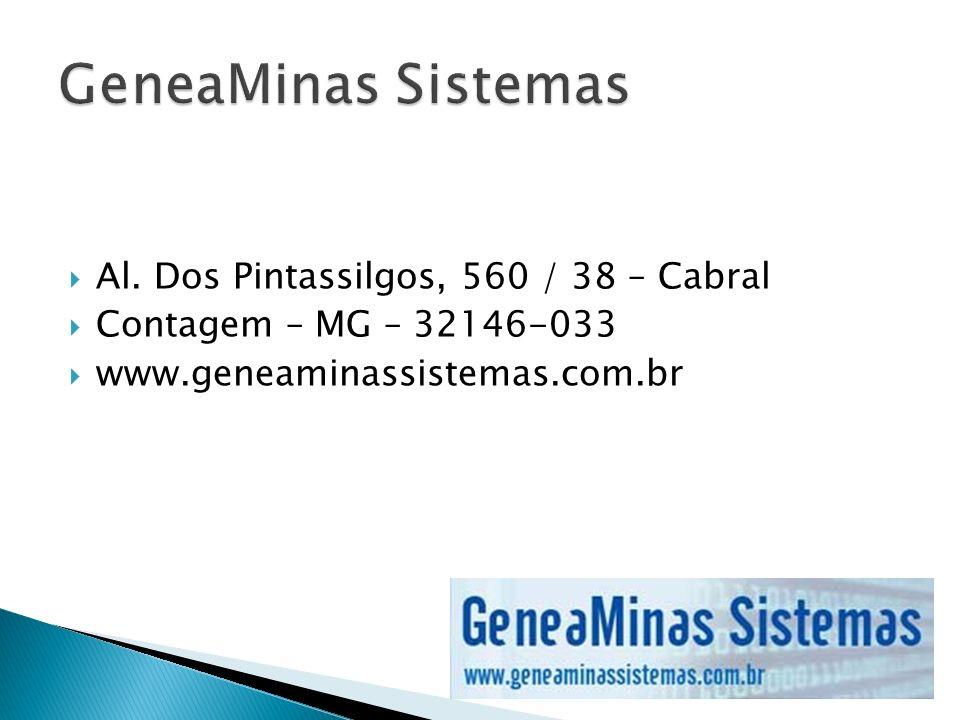 GeneaMinas Sistemas Al. Dos Pintassilgos, 560 / 38 – Cabral