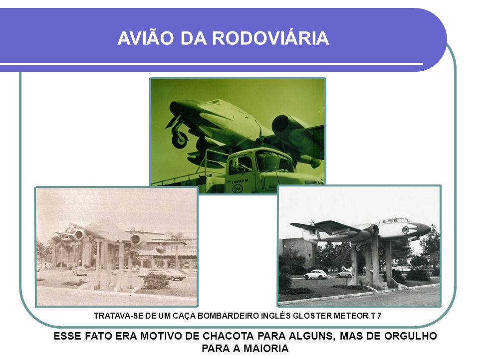 TRATAVA-SE DE UM CAÇA BOMBARDEIRO INGLÊS GLOSTER METEOR T 7