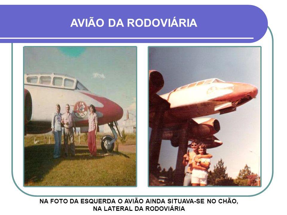 AVIÃO DA RODOVIÁRIA NA FOTO DA ESQUERDA O AVIÃO AINDA SITUAVA-SE NO CHÃO, NA LATERAL DA RODOVIÁRIA.