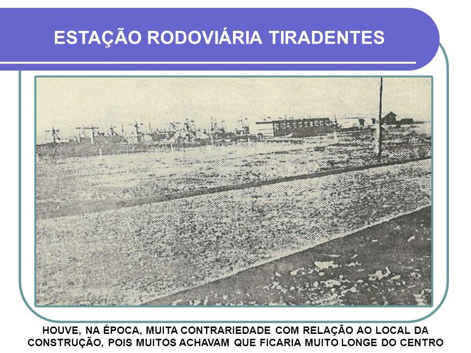 ESTAÇÃO RODOVIÁRIA TIRADENTES