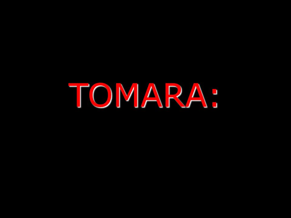 TOMARA: