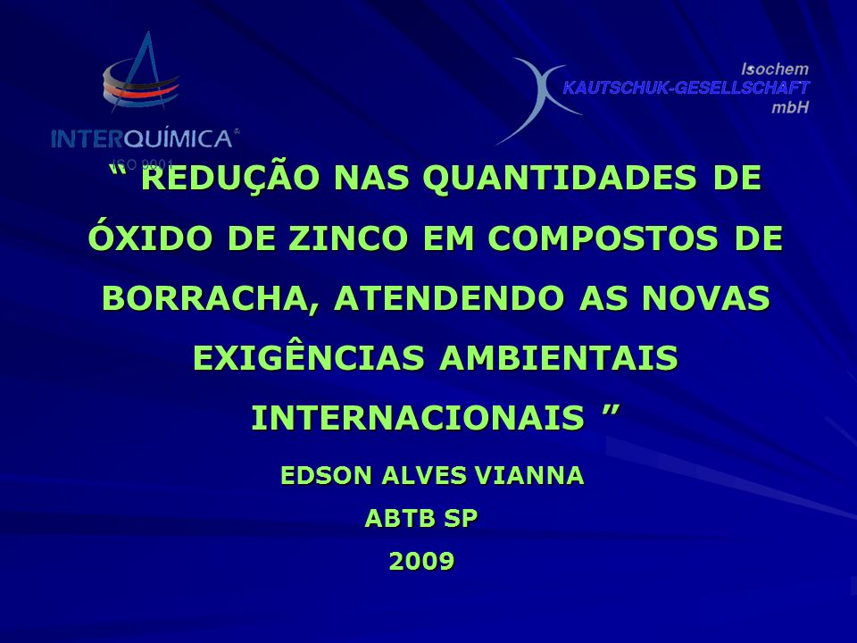 REDUÇÃO NAS QUANTIDADES DE ÓXIDO DE ZINCO EM COMPOSTOS DE BORRACHA, ATENDENDO AS NOVAS EXIGÊNCIAS AMBIENTAIS INTERNACIONAIS